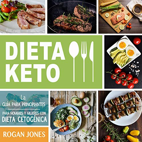 Dieta Keto: The Beginners Guide for Men and Women with Ketogenic Diet (Spanish Edition)                   By:                                                                                                                                 Rogan Jones                               Narrated by:                                                                                                                                 Nicolas Villanueva                      Length: 3 hrs and 17 mins     Not rated yet     Overall 0.0