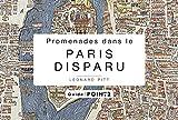 Promenades dans le Paris disparu
