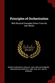 Principles of Orchestration: With Musical Examples Drawn From his own Works