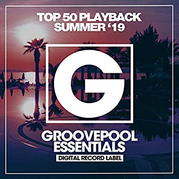 Top 50 Playback Summer '19