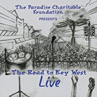 The Road to Key West Live (the Paradise Charitable
