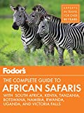 Fodor's the Complete Guide to African Safaris: with South Africa, Kenya,...