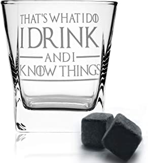 Thats What I Do I Drink and I Know Things, Premium Game of Thrones Whiskey Glass, 10.6OZ Whiskey Glass with 2 Whiskey Ston...