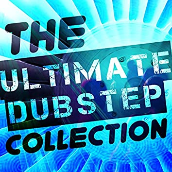 The Ultimate Dubstep Collection