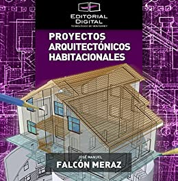 Proyectos arquitectónicos habitacionales de [José Manuel Falcón Meraz]