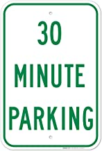 30 Minute Parking Sign, 12x18 Inches, Rust Free .063 Aluminum, Fade Resistant, Easy Mounting, Indoor/Outdoor Use, Made in ...