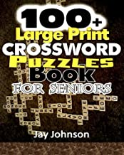 100+ Large Print Crossword Puzzle Book for Seniors: A Unique Large Print Crossword Puzzle Book For Adults Brain Exercise On Todays Contemporary Words ... (Brain Games For Seniors Series) (Volume 1)