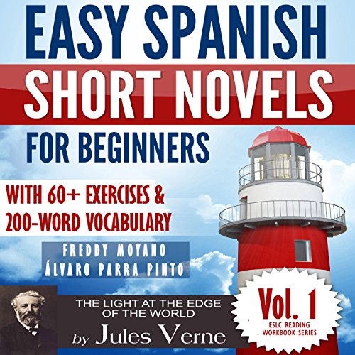 "Easy Spanish Short Novels for Beginners With 60+ Exercises & 200-Word Vocabulary: Jules Verne´s ""The Light at the Edge of the World"" audiobook cover art"