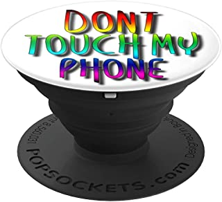 Dont Touch My Phone PopSocket - Bright Colour Funny Quote - PopSockets Grip and Stand for Phones and Tablets