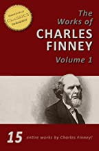 The Works of Charles Finney, Vol 1 (15-in-1) Power From on High, Lectures on Revivals of Religion, Autobiography of Charles Finney, Revival Fire, Holiness of Christians, Systematic Theology