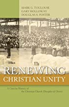 Renewing Christian Unity: A Concise History of the Christian Church