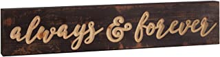 P. Graham Dunn Always & Forever Dark Brown 17 x 3.5 Inch Pine Wood Carved Barnhouse Block Tabletop Sign