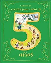 Cuentos para Niños de 5 Años/A Collection of Stories For 5 Year Olds (Spanish Edition)