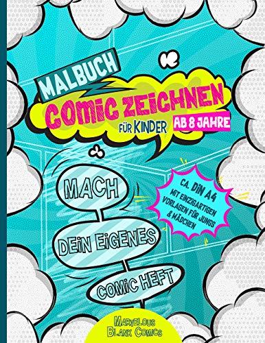Malbuch für Kinder ab 8 Jahre COMIC ZEICHNEN - Mach dein eigenes Comic Heft - ca. DIN A4 mit einzigartigen Vorlagen für Jungs & Mädchen: Entwirf deine ... eigenen Cartoons - Blanko Aktivitätsbuch