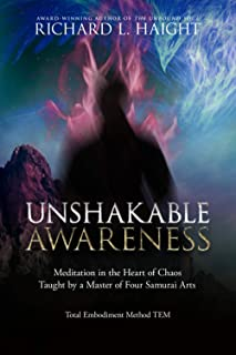 Unshakable Awareness: Meditation in the Heart of Chaos, Taught by a Master of Four Samurai Arts