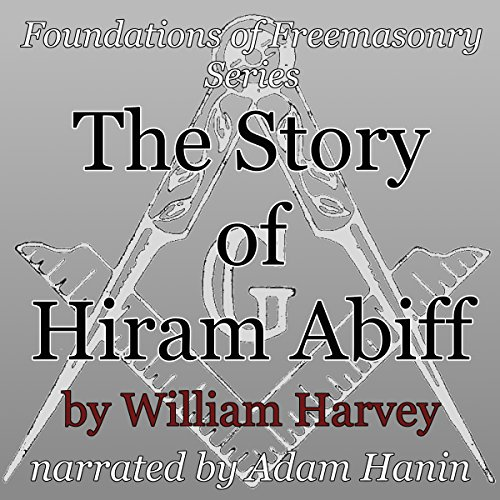 The Story of Hiram Abiff audiobook cover art