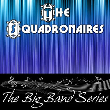 The Big Band Series - The Squadronaires