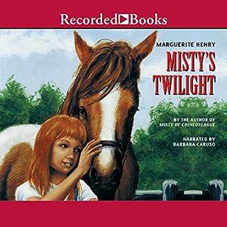 Misty's Twilight                   De :                                                                                                                                 Marguerite Henry                               Lu par :                                                                                                                                 Barbara Caruso                      Durée : 2 h et 47 min     Pas de notations     Global 0,0