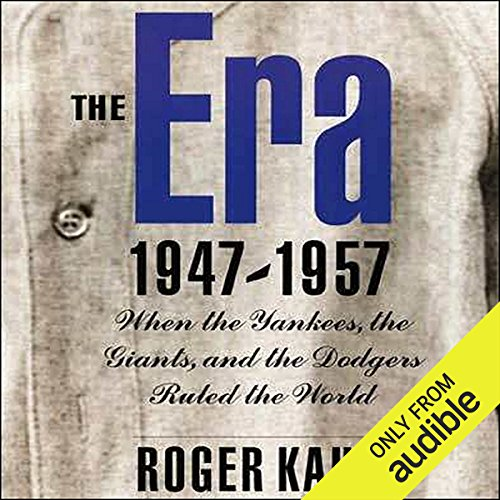 The Era, 1947-1957     When the Yankees, the Dodgers, and the Giants Ruled the World              By:                                                                                                                                 Roger Kahn                               Narrated by:                                                                                                                                 Allan Robertson                      Length: 12 hrs and 38 mins     42 ratings     Overall 4.6