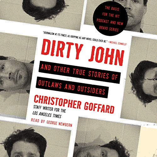 Dirty John and Other True Stories of Outlaws and Outsiders cover art