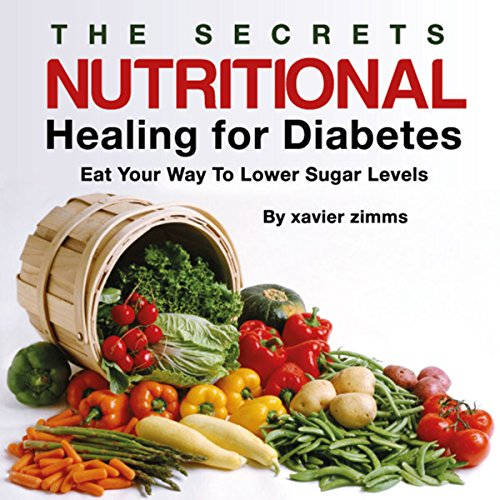 The Secrets of Nutritional Healing for Diabetes audiobook cover art