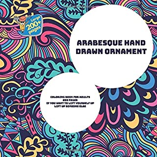 Arabesque Hand Drawn Ornament Coloring Book for Adults 200 pages - If you want to lift yourself up, lift up someone else. (Mandala)