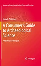 A Consumer's Guide to Archaeological Science: Analytical Techniques (Manuals in Archaeological Method, Theory and Technique)