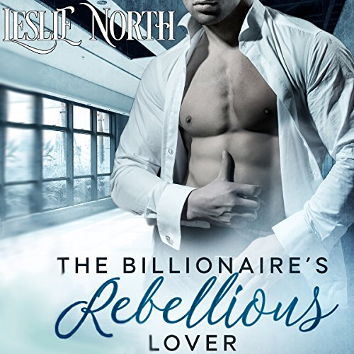 The Billionaire's Rebellious Lover audiobook cover art
