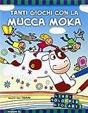 Tanti giochi con la mucca Moka