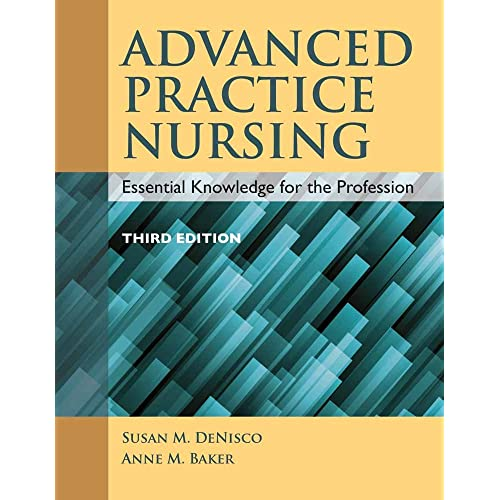 Advanced Practice Nursing Essential Knowledge For The Profession 3rd Edition
