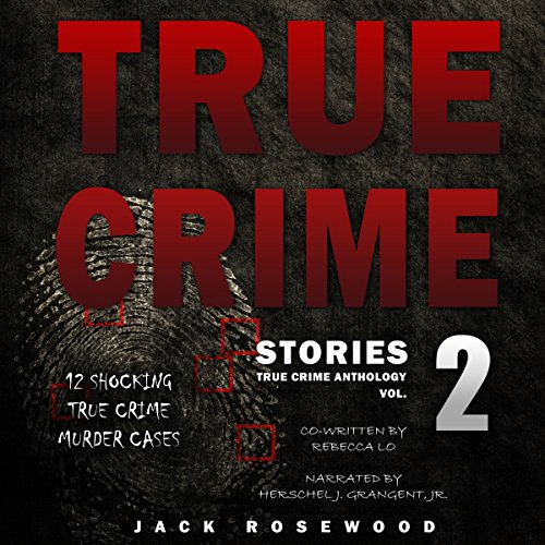 True Crime Stories, Volume 2 audiobook cover art