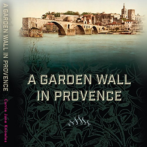 A Garden Wall in Provence audiobook cover art