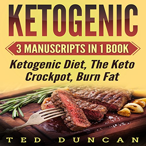 Ketogenic: 3 Manuscripts in 1 Book