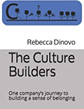 The Culture Builders: One company's journey to building a sense of belonging