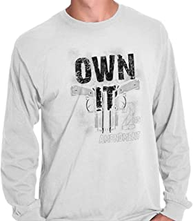Brisco Brands Own It Arms Pistols 2nd Amendment Rights Long Sleeve T Shirt
