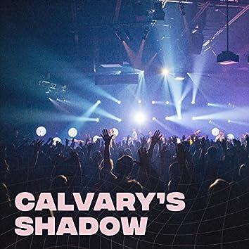 Calvary's Shadow