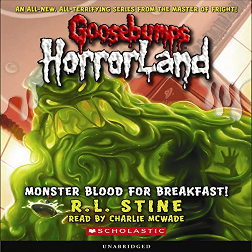 Goosebumps HorrorLand #3     Monster Blood for Breakfast!              By:                                                                                                                                 R.L. Stine                               Narrated by:                                                                                                                                 Charlie McWade                      Length: 2 hrs and 29 mins     64 ratings     Overall 3.9