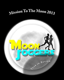 Mission To The Moon 2013: Year in Review: To Boldly Run Where No One Has Run Before