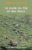 La route du thé et des fleurs - Payot - 17/03/2004
