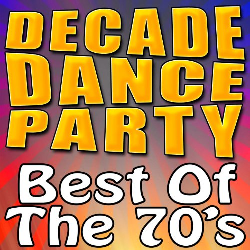 Decade Dance Party - Best Of The 70's