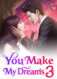 You Make My Dreams 3: When I Fell In Love With You