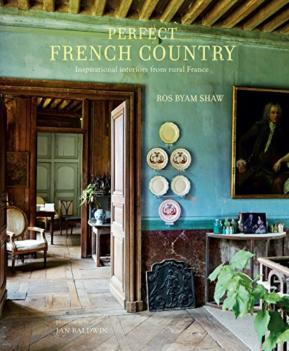 Shaw, R: Perfect French Country: Inspirational Interiors from Rural France