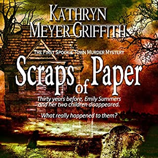 Scraps of Paper, Revised Author's Edition     Spookie Town Murder Mysteries              By:                                                                                                                                 Kathryn Meyer Griffith                               Narrated by:                                                                                                                                 Wendy Tremont King                      Length: 7 hrs and 56 mins     146 ratings     Overall 4.3