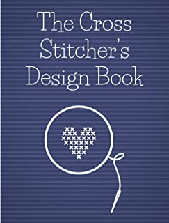 The Cross Stitcher's Design Book: Cross stitch graph paper to chart cross stitch patterns Cross stitch designer's design book to draw patterns. Graph ... gift for cross stitchers and designers