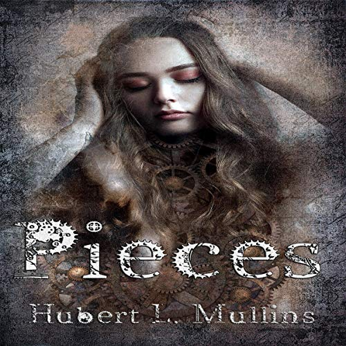 Pieces Audiobook By Hubert L. Mullins cover art