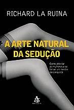 Arte Natural da Seducao (Em Portugues do Brasil)