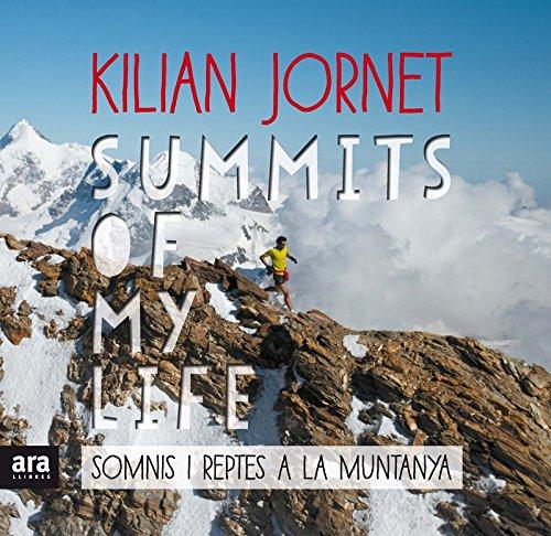 Summits of my life. Somnis i reptes a la muntanya (CATALAN)