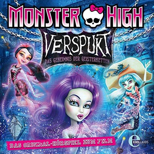 Verspukt: Das Geheimnis der Geisterketten (Monster High): Das Original-Hörspiel zum Film