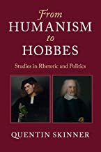 From Humanism to Hobbes: Studies in Rhetoric and Politics