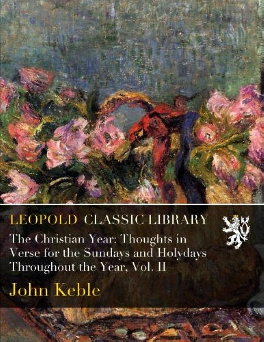 怒っているスピーカー前置詞The Christian Year: Thoughts in Verse for the Sundays and Holydays Throughout the Year, Vol. II